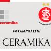 #GramyRazem z Ceramiką